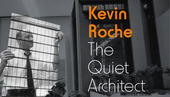 Kevin Roche The Quiet Architect